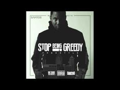 Santos - Stop Being Greedy Freestyle ( Audio )