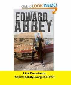 Postcards from Ed Dispatches and Salvos from an American Iconoclast (9781571312853) Edward Abbey, David Petersen , ISBN-10: 1571312854  , ISBN-13: 978-1571312853 ,  , tutorials , pdf , ebook , torrent , downloads , rapidshare , filesonic , hotfile , megaupload , fileserve