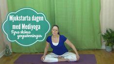 Mjukstarta dagen med Mediyoga- 4 yogaövningar för att få ned stress.