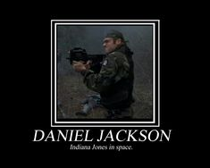 Daniel Jackson - Indiana Jones in space. I love this!