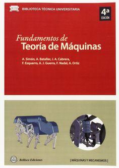 Fundamentos de teoría de máquinas / A. Simón. 2014. http://encore.fama.us.es/iii/encore/record/C__Rb2657200?lang=spi