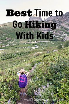 The BEST time of day to take your kids hiking! We've had tons of success with this and its one of our best outdoor family tips!