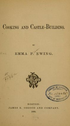 1880 | Cooking and Castle-Building | By Emma P. Ewing, née Pike, July 1838 – February 1917
