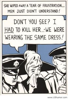 She wiped away a tear of frustration.Men just didn't understand! Don't you see? I HAD to kill her.-We were wearing the SAME dress! Roy Lichtenstein, Comic Art, Comic Books, Vintage Pop Art, Romance Comics, Comics Girls, Comic Panels, Comic Styles, Retro Humor