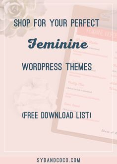 Shop for your free perfect and feminine WordPress website and blog themes. Click through to read the blog post and download the list of themes. << Syd and Coco