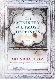 """It's been 20 years since """"The God of Small Things,"""" the debut novel from Indian author Roy, dazzled readers and picked up a Man Booker Prize. Roy has been busy writing nonfiction and working as a political activist, but she hasn't written another novel — until now. Overflowing with characters, stories and Indian history, """"The Ministry of Utmost Happiness"""" recalls Jeffrey Eugenides' """"Middlesex"""" by way of Salman Rushdie's """"Midnight's Children."""" (Alfred A. Knopf, June 6)"""