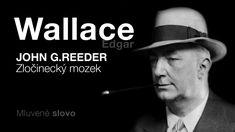 Wallace, Edgar Zločinecký mozek DETEKTIVKA MLUVENÉ SLOVO - YouTube Video Film, Music, Youtube, Musica, Musik, Music Games, Youtubers, Muziek, Youtube Movies