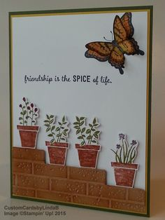 "SPICE OF LIFE When stamp set ""Gift From the Garden"" arrived, Matt scooped it up and said, ""I want to make a card with this!"" My response was, ""You go for it, Dude!""…and he did. The design is his; my contribution to the project was to fussy cut the potted plants – and I suggested the double butterfly. He did the rest and I think he did a great job on this one."