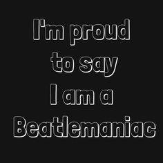I'm proud to say I am a beatlemaniac / tenho orgulho em dizer que sou beatlemaníaca
