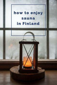 How to enjoy sauna in Finland - where to have sauna in Helsinki, Lapland and around Finland!