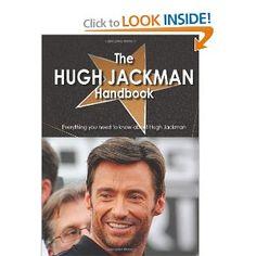 The Hugh Jackman Handbook - Everything You Need to Know about Hugh Jackman [HUGH JACKMAN HANDBK -: Della(Editor) Skinner: 9781742448152: Amazon.com: Books