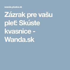 Zázrak pre vašu pleť: Skúste kvasnice - Wanda.sk