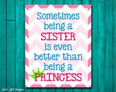 Sister Wall Art. Childrens Room Decor. Kids Quotes. Sometimes being a SISTER is even better than being a PRINCESS on Etsy, $8.00