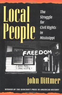 Local People: The Struggle for Civil Rights in Mississippi (Blacks in the New World), http://www.amazon.com/dp/0252065077/ref=cm_sw_r_pi_awdm_xs_2GMkyb86FY02Q