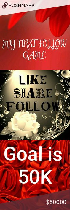 Like, Follow, & Share. My first follow game!!! Goal is 50K. Thank You!!! Other