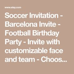 Soccer Invitation - Barcelona Invite - Football Birthday Party - Invite with customizable face and team - Choose your team!