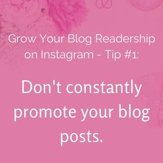 Yes, you read that right! If you want to grow your blog readership on Instagram, you need to stop constantly promoting your blog posts.  Instagram is a personal, photo-sharing platform where people go for inspiration and pretty pictures. Instead of sharing links to your blog posts in the caption of every post, or sharing screenshots of the blog post itself (oh please no!), focus on sharing images that reflect your blog's aesthetic.  If you're a fashion blogger, share snaps of your #OOTD…