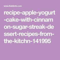 recipe-apple-yogurt-cake-with-cinnamon-sugar-streak-dessert-recipes-from-the-kitchn-141995
