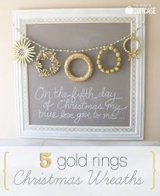 My Sister's Suitcase: Five Gold Rings {Christmas Wreaths}