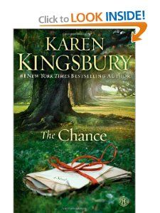 The Chance: A Novel: Karen Kingsbury -- as usual, I loved this Karen Kingsbury book!