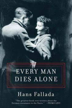 Every Man Dies Alone | must read