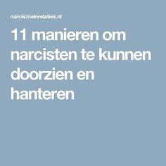 11 manieren om narcisten te kunnen doorzien en hanteren Living With A Narcissist, Cancerian, Narcissistic Sociopath, Good To Know, Coco, Health And Beauty, Spirituality, Knowledge, Mindfulness