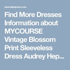 Find More Dresses Information about MYCOURSE Vintage Blossom Print Sleeveless Dress Audrey Hepburn Floral Robe Retro Swing Casual 50s Rockabilly Dresses Vestidos,High Quality dress bandana,China dress shirt collar styles Suppliers, Cheap dress up shoes kids from MYCOURSE Official Store on Aliexpress.com