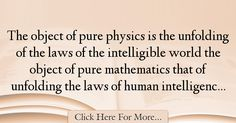 The most popular James Joseph Sylvester Quotes About intelligence - 38824 : The object of pure physics is the unfolding of the laws of the intelligible world the object of pure mathematics that of unfolding the laws of human : Best intelligence Quotes Intelligence Quotes, Joseph, Quotes About Smartness