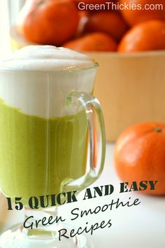 15 Easy Green Smoothie Recipes - Very simple, pretty layout of these recipes. I'm all over this.