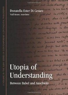 Utopia Of Understanding: Between Babel And Auschwitz PDF