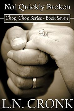 Not Quickly Broken (Chop, Chop Series Book 7) by L.N. Cronk http://www.amazon.com/dp/B0089RE12E/ref=cm_sw_r_pi_dp_YZcKwb0ETQWRN