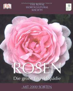 Rosen - Die große Enzyklopädie: Mit 2000 Sorten von Royal Horitculural Society http://www.amazon.de/dp/3831017344/ref=cm_sw_r_pi_dp_iTzdub0K93QM3