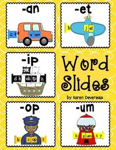 5 Word Slides for word families: an, et, ip, op, umGraphics:  van, jet, ship, cop, gumWord Family Words:can, fan, man, pan, ran, tan, vanbet, get, jet, met, net, pet, wetdip, hip, rip, sip, ship, tip, zipbop, cop, hop, mop, pop, shop, topbum, chum, gum, hum, mum, sum, yumGreat literacy center activity!Students slide the letter bar through the graphic to make CVC words. 2 Word Slides per family:* 1 in color and ready to cut (I put these in my ABC center)* 1 in black and white for students to…