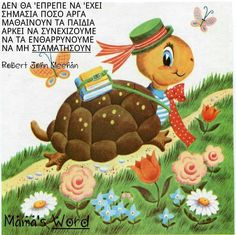 Ενθάρρυνση Advice Quotes, Greek Quotes, Beatrix Potter, Funny Comics, Book Worms, Things To Think About, Decoupage, Teaching, Words