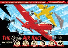 The Von Doogan Great Air Race Poster by ~STUDIOBLINKTWICE on deviantART
