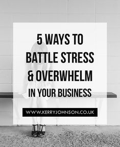 5 Ways to Battle Stress & Overwhelm in Your Business - Kerry Johnson Home Based Business, Business Tips, Online Business, Stress Quotes, Stress Relief Tips, Ways To Relax, Article Writing, Feeling Down, Feeling Overwhelmed