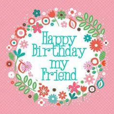 Happy Birthday my friend.