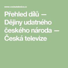 Přehled dílů — Dějiny udatného českého národa — Česká televize
