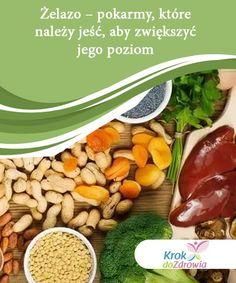 Żelazo - pokarmy, które należy jeść, aby zwiększyć jego poziom   Żelazo to minerał, który bierze czynny udział w prawidłowym funkcjonowaniu organizmu. Dowiedz się, co jeść, aby zwięszyć jego poziom w ciele. Beans, Vegetables, Food, Essen, Vegetable Recipes, Meals, Yemek, Beans Recipes, Veggies