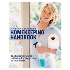 Martha Stewart's Homekeeping Handbook: The Essential Guide to Caring for Everything in Your Home