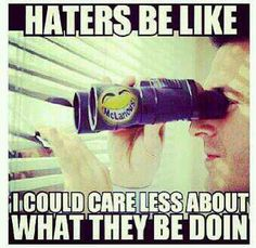 "I don't think I have ""haters"" but this is hilarious. Lol, Haha Funny, Funny Memes, Hilarious, Jokes, Just For Laughs, Just For You, Haters Be Like, Stop Talking"
