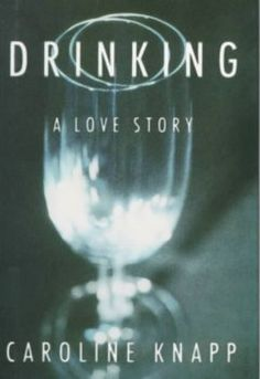 drinking a love story by caroline knapp essay Get your free psychology essay sample now | page 1 drinking a love story by catherine knapp analysis will center on drinking: a love story by caroline knapp analysis will look at knapps struggles with alcohol and relationships.