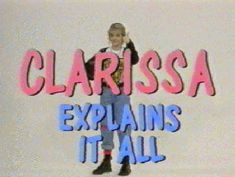 Clarissa Explains It All, 90's Nickelodeon :)