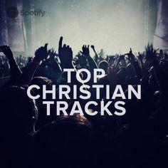 Top Christian Tracks, a playlist by spotify on Spotify