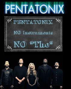"my pet peeve is when people say ""THE Pentatonix"" >_<"