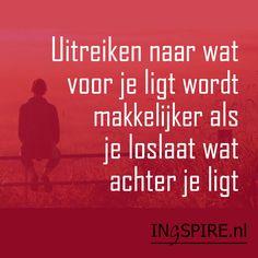Uitreiken naar wat voor je ligt… <3  © citaat Ingspire.nl