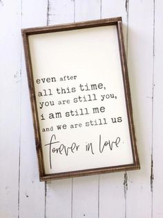 ❤❤even after all this time, you are still you, i am still me and we are still us forever in love❤❤ #farmhousehomedecoration