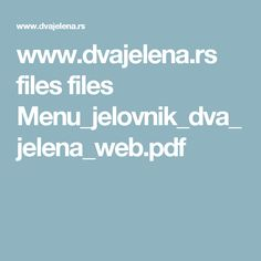www.dvajelena.rs files files Menu_jelovnik_dva_jelena_web.pdf