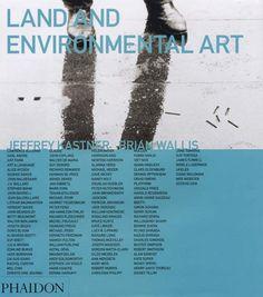 Land art y arte medioambiental / edición de Jeffrey Kastner ; estudio de Brian Wallis