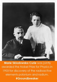 Pierre Curie (1859-1906) and Marie Sklodowska Curie (1867-1934) were jointly awarded the Nobel Prize for Physics in 1903 for discovery of the radioactive elements polonium and radium